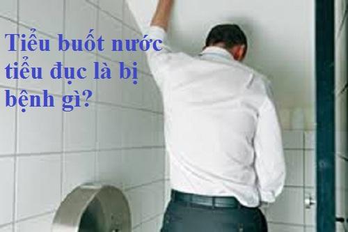 tieu-buot-nuoc-tieu-duc-la-bi-benh-gi