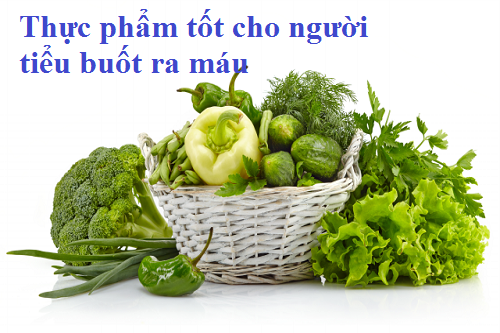 thuc-pham-tot-cho-benh-tieu-buot-ra-mau